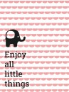 Poster Enjoy all little things